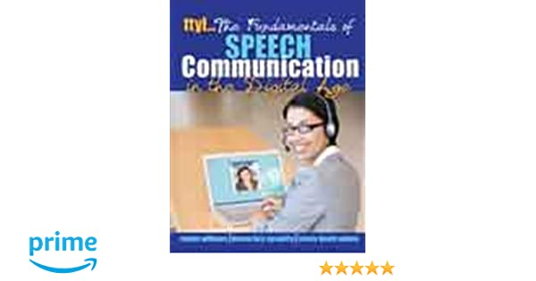 Ttyle fundamentals of speech communication in the digital age the fundamentals of speech communication in the digital age 9781465202598 business communication books amazon fandeluxe Image collections