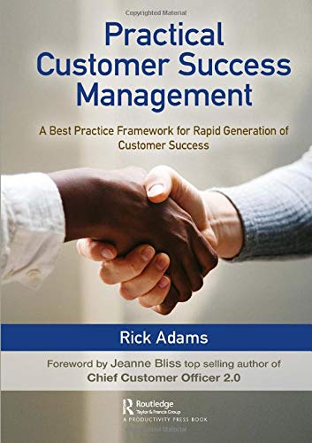 Practical Customer Success Management: A Best Practice Framework for Rapid Generation of Customer Success (America's Best Customer Service)