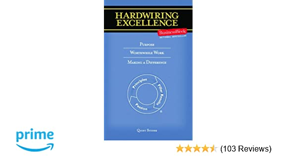 hardwiring excellence purpose worthwhile work making a difference rh amazon com