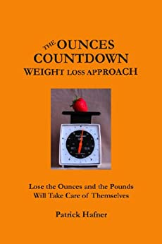 The Ounces Countdown Weight Loss Approach by [Hafner, Patrick]