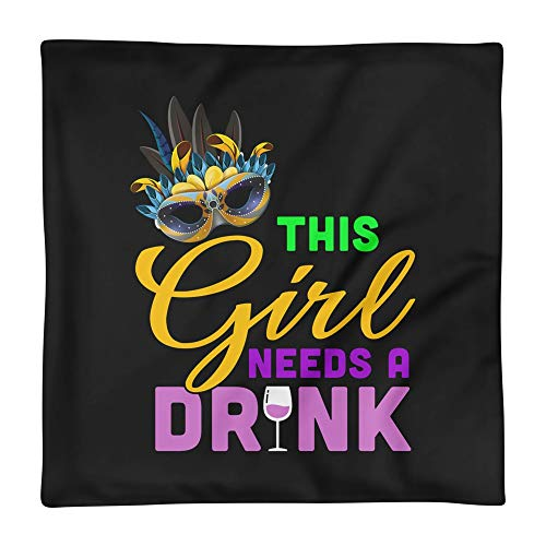 Hand Wooden Customizable Decorative Throw Pillow Covers Womens This Girl Needs A Drink Tee Funny Mardi Gras Costume Cases for Sofa Bedroom Car Square Case Only 18 x 18 inch, 45 x 45 cm ()
