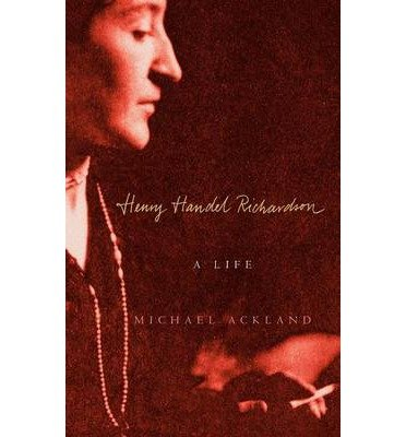 [(Henry Handel Richardson: A Life)] [Author: Michael Ackland] published on (December, 2004) pdf epub