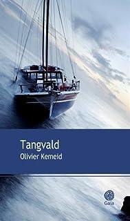 Tangvald, Kemeid, Olivier