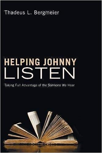 Helping Johnny Listen: Taking Full Advantage of the Sermons