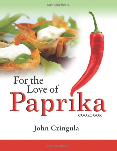 For the Love of Paprika by John Czingula