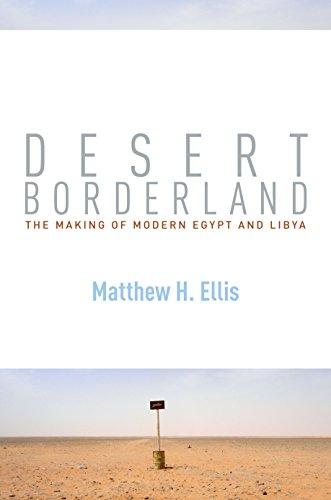 [D0wnl0ad] Desert Borderland: The Making of Modern Egypt and Libya<br />[D.O.C]