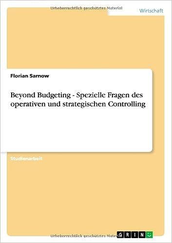 Beyond Budgeting - Spezielle Fragen des operativen und strategischen Controlling
