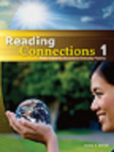 Reading Connections 1: From Academic Success to Real World Fluency