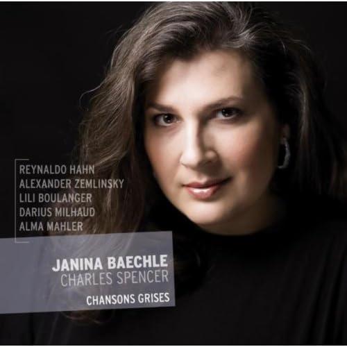 Reynold Hahn, Alexander Zemlinsky, Lili Boulanger, Darius Milhaud & Alma Mahler: Chansons Grises