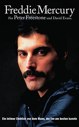 Freddie Mercury: Ein intimer Einblick von dem Mann, der ihn am besten kannte. (German Edition)