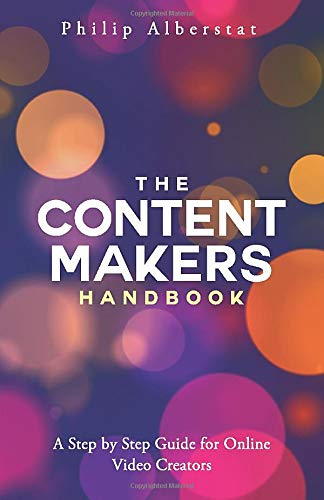 The Content Maker's Handbook: A Step by Step