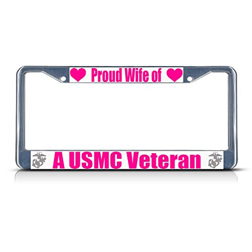 Proud Wife of A USMC Veteran Marines Metal License Plate Frame Tag Border