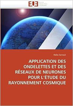 Book Application des ondelettes et des réseaux de neurones pour l'étude du rayonnement cosmique (Omn.Univ.Europ.)