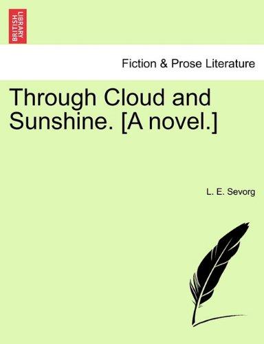 Read Online Through Cloud and Sunshine. [A novel.] pdf