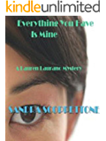 Everything You Have Is Mine (1st of the Lauren Laurano series)