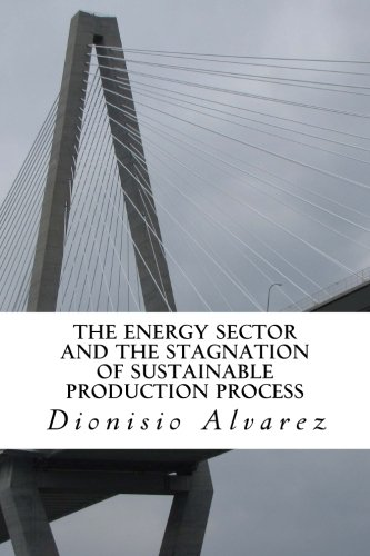 The energy sector and the stagnation of sustainable production process: The functioning of the energy sector and the stagnation hypothesis of sustainable production process