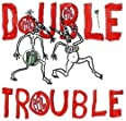 """Double Trouble [10"""" VINYL]"""