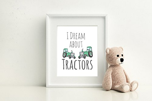 I Dream About Tractors - Digital Print (Epson Tractor)
