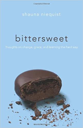 Bittersweet: Thoughts on Change, Grace, and Learning the Hard Way
