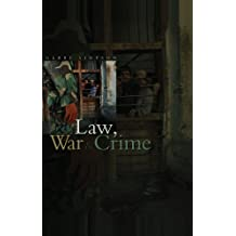 Law, War and Crime: War Crimes, Trials and the Reinvention of International Law