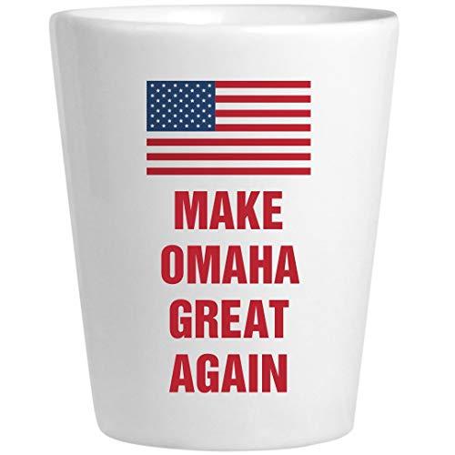 Political Make Omaha Great Again: Ceramic Shot Glass]()