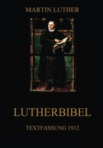 Lutherbibel: Textfassung 1912  [Luther, Martin] (Tapa Blanda)