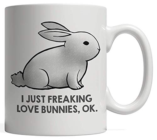 I Just Freaking Love My Bunny | Cute Animal Critter Mug - Funny Pet Lover Gift Adorable Easter Rabbit Gift -
