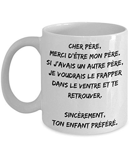 Cadeaux Fête des pères, Cadeau Papa, Tasse à café drôle Francais - SI J'AVAIS UN AUTRE PÈRE JE VOUDRAIS LE FRAPPER - Tasse de thé comique pour homme - 11 oz Coffee Mug White Ceramic Tea Cup