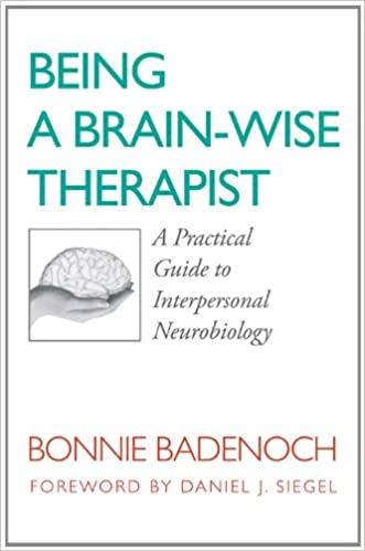 Being a brain wise therapist a practical guide to interpersonal being a brain wise therapist a practical guide to interpersonal neurobiology norton series on interpersonal neurobiology 1st edition kindle edition fandeluxe Choice Image