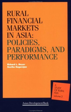 Download Rural Financial Markets in Asia: Policies, Paradigms, and Performance (A Study of Rural Asia) by Meyer Richard L. Nagarajan Geetha (2001-05-03) Paperback pdf
