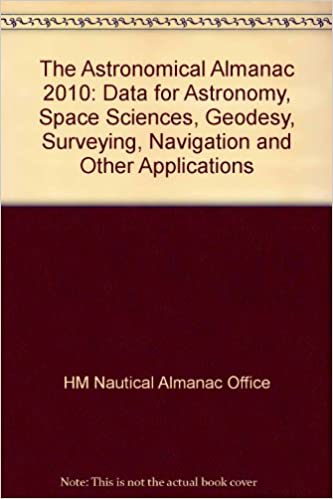 The Astronomical Almanac 2010: Data for Astronomy, Space Sciences, Geodesy, Surveying, Navigation and Other Applications