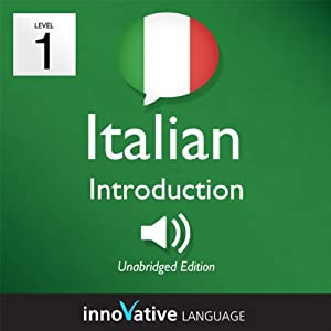 Learn Italian - Level 1: Introduction to Italian, Volume 1: Lessons 1-25 Audiobook