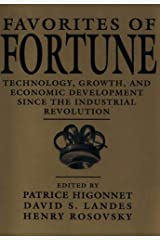 Favorites of Fortune: Technology, Growth, and Economic Development since the Industrial Revolution Paperback