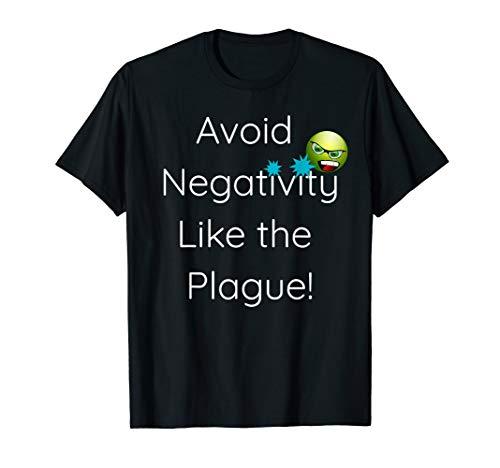 Funny Positive Attitude Tee Displaying Avoid Negativity