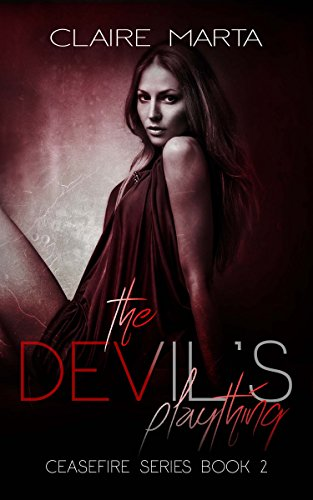 The Devil's Plaything (Ceasefire  Book 2)]()