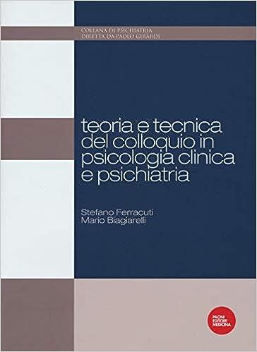 tecnica del colloquio semi  Teoria e tecnica del colloquio in psicologia clinica e psichiatria ...