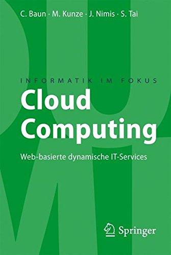 Cloud Computing: Web-basierte dynamische IT-Services (Informatik im Fokus)