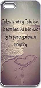 iPhone 5S Case Snap on iPhone 5S Back Cover Skin Slim Fit Protective to love is nothing .to be loved is something. but to be loved by the person you love...is everything.