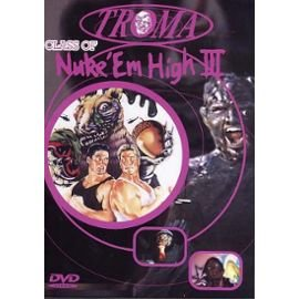 Collection Troma : Class of Nuke 'Em High 3