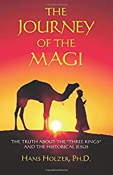 The Journey of the Magi: The Truth about the