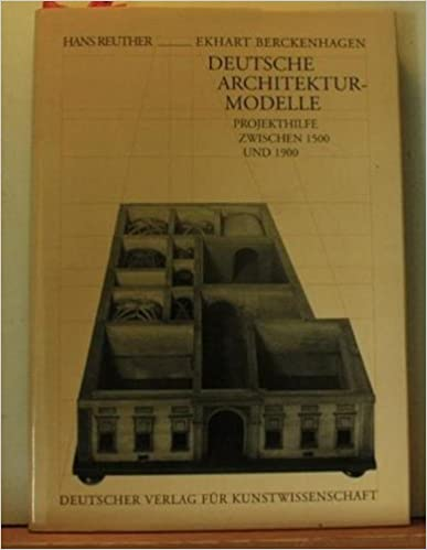 Ebooks descargar gratis epub Deutsche Architekturmodelle: Projekthilfe zwischen 1500 und 1900 (German Edition) 3871571660 PDF ePub MOBI