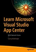 Learn Microsoft Visual Studio App Center: With Xamarin Forms Front Cover