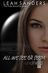 All We See or Seem (Endfield) (Volume 1)