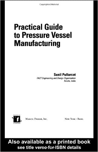 Practical Guide to Pressure Vessel Manufacturing (Mechanical Engineering) 9780824707408 General Medicine at amazon