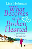 Download What Becomes of the Broken Hearted: The most heartwarming and feelgood novel you'll read this year in PDF ePUB Free Online