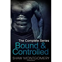 Bound & Controlled: The Complete Series: M/m BDSM Romance