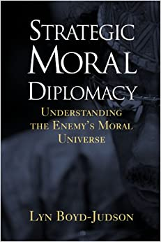 Strategic Moral Diplomacy: Understanding the Enemy's Moral Universe