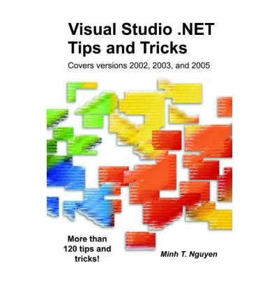 [(Visual Studio .NET Tips and Tricks )] [Author: Minh Nguyen] [Oct-2004]