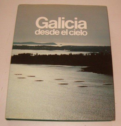 Galicia Desde El Cielo  Espan A Desde El Cielo   Spanish Edition