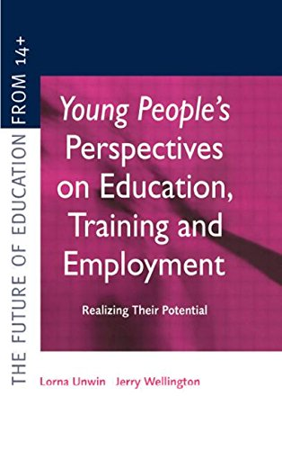 Young People's Perspectives on Education, Training and Employment: Realising Their Potential (Future of Education from 14+)